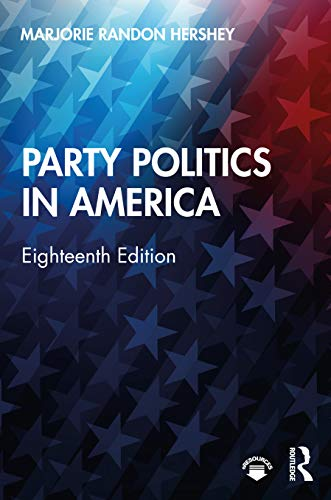 Compare Textbook Prices for Party Politics in America 18 Edition ISBN 9780367472573 by Hershey, Marjorie Randon