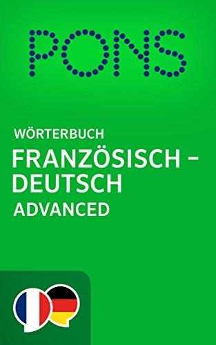 PONS Wörterbuch Französisch - Deutsch Advanced / PONS Dictionnaire Français -...