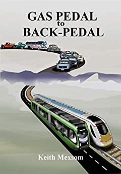 Gas Pedal to Back-Pedal: The Second Century of Auckland Transport by [Keith Mexsom]