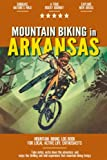 Mountain Biking in Arkansas: Mountain Biking Log Book for Local State Outdoor Activity Enthusiasts | Document Your Thrilling Downhill Adventures | Build Endurance & Stay Fit with Cycling