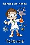 Carnet de notes Science: Cadeau garçon passionné des sciences et des recherches   Carnet pour un fan des sciences physiques   120 pages à remplir