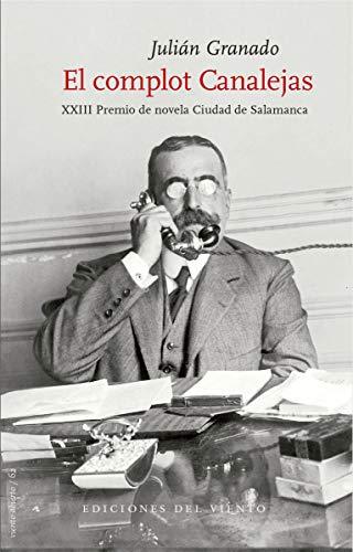 El complot Canalejas: XXIII Premio de novela Ciudad de Salamanca