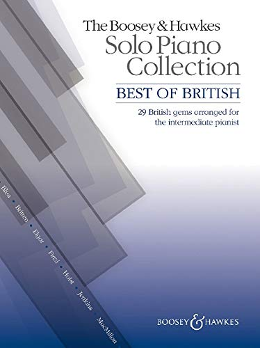 Best of British: 29 British gems arranged for the intermediate pianist. Klavier. (The Boosey & Hawkes Solo Piano Collection)