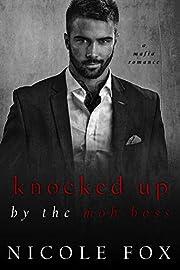 Knocked Up by the Mob Boss (Levushka Bratva) : A Dark Mafia Romance (Russian Crime Brotherhood Book 4)