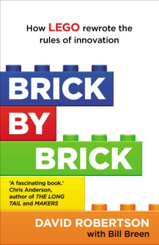 Brick by Brick: How LEGO Rewrote the Rules of Innovation and Conquered the Global Toy Industry (English Edition)