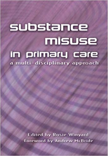 Substance Misuse in Primary Care: A Multi-Disciplinary Approach (English Edition)