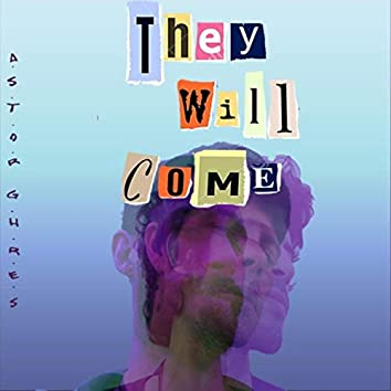 They Will Come