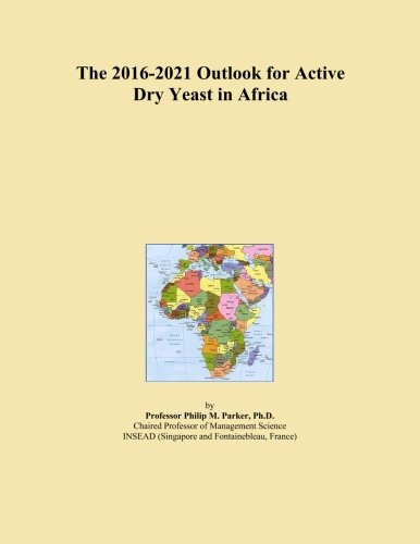 The 2016-2021 Outlook for Active Dry Yeast in Africa