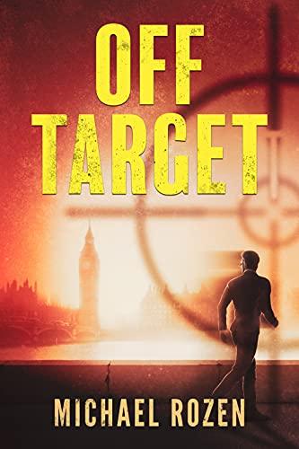 Off Target: A Thriller by [Michael Rozen]