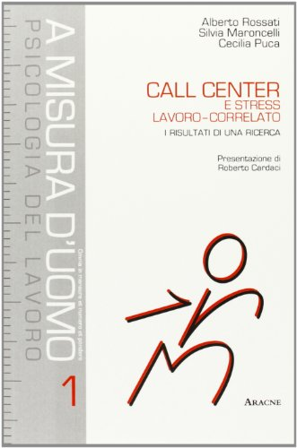 Call center e stress lavoro-correlato. I risultati di una ricerca