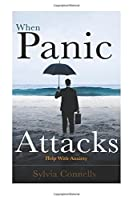 When Panic Attacks: Help With Anxiety