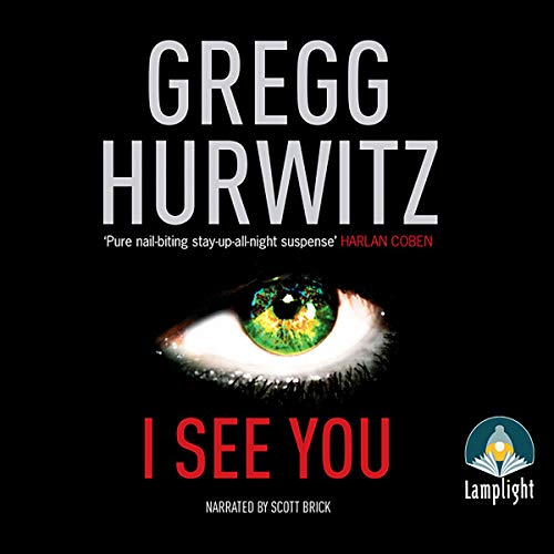 I See You                   By:                                                                                                                                 Gregg Hurwitz                               Narrated by:                                                                                                                                 Scott Brick                      Length: 10 hrs and 49 mins     5 ratings     Overall 3.6
