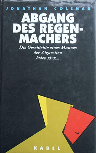 Abgang des Regenmachers: Die Geschichte eines Mannes, der Zigaretten holen ging...