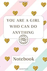you are a girl who can do anything: Blank Lined Girl Power Writing Journal 6x9 120 Pages Matte Finish White Paper Paperback