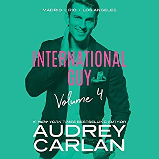 International Guy: Madrid, Rio, Los Angeles     International Guy Volume 4              By:                                                                                                                                 Audrey Carlan                               Narrated by:                                                                                                                                 Sebastian York,                                                                                        Ava Erickson                      Length: 13 hrs and 38 mins     4 ratings     Overall 4.8