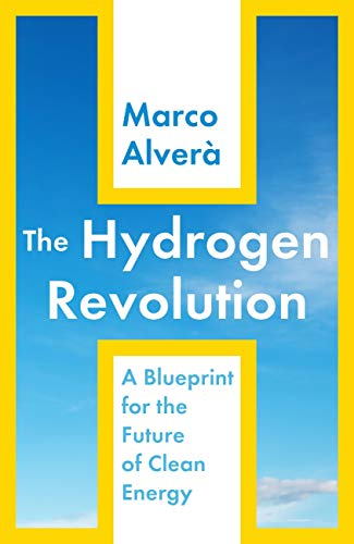 The Hydrogen Revolution: a blueprint for the future of clean energy (English Edition)