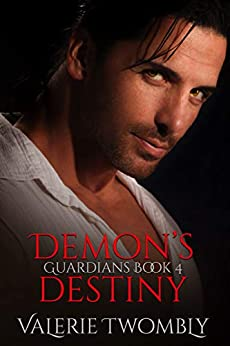Demon's Destiny (Guardians Book 4) by [Valerie Twombly]