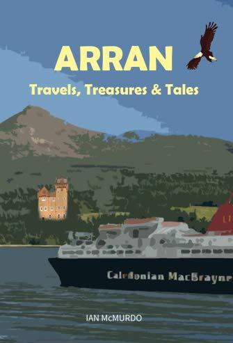 Arran: Travels, Treasures and Tales