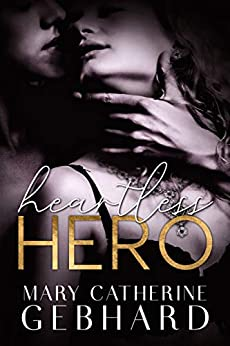 Heartless Hero (Crowne Point Book 1) by [Mary Catherine Gebhard]