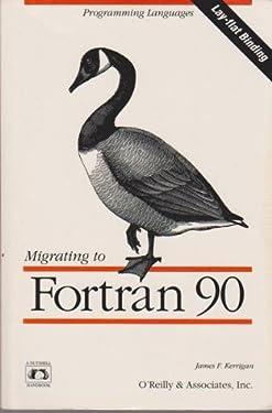 Migrating to Fortran 90 (Nutshell Handbooks)