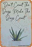 Placa decorativa de metal de 20 x 30 cm, diseño vintage con texto en inglés 'Don't Count The Days', para el hogar, cocina, baño, granja, jardín, garaje, citas inspiradoras para decoración de pared