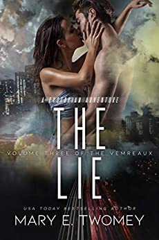 The Lie: A Dystopian Vampire Adventure (Volumes of the Vemreaux Book 3) by [Mary E. Twomey]