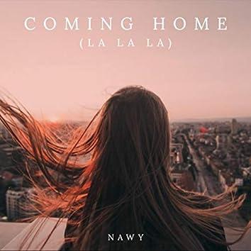 Coming Home (La La La)
