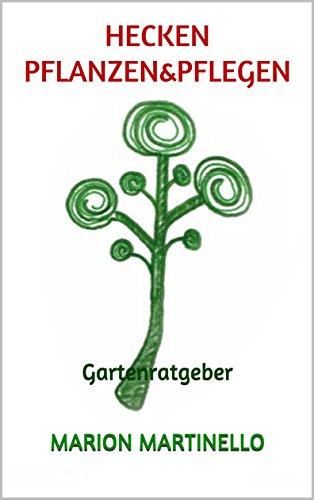 Hecken pflanzen&pflegen: Gartenratgeber
