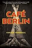 Nebenzal, H: Cafe Berlin - Harold Nebenzal