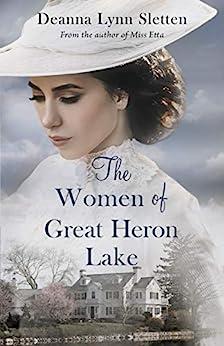 The Women of Great Heron Lake by [Deanna Lynn Sletten]