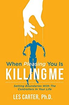 When Pleasing You Is Killing Me by [Dr. Les  Carter]