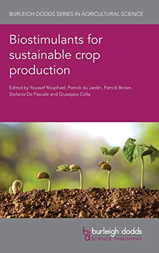 Compare Textbook Prices for Biostimulants for sustainable crop production Burleigh Dodds Series in Agricultural Science Illustrated Edition ISBN 9781786763365 by Rouphael, Prof Youssef,du Jardin, Prof Patrick,Brown, Prof Patrick,De Pascale, Prof. Stefania,Colla, Prof Giuseppe,du Jardin, Prof Patrick,Lucini, Dr Luigi,Hoagland, Dr Lori,Nardi, Prof Serenella,Chojnacka, Prof Katarzyna,Colla, Prof Giuseppe,Datnoff, Prof Lawrence E.,Smith, Prof Donald,Franken, Prof Philipp,Bonini, Dr Paolo,Brown, Prof Patrick,Casa, Dr Raffaele,Rouphael, Prof Youssef