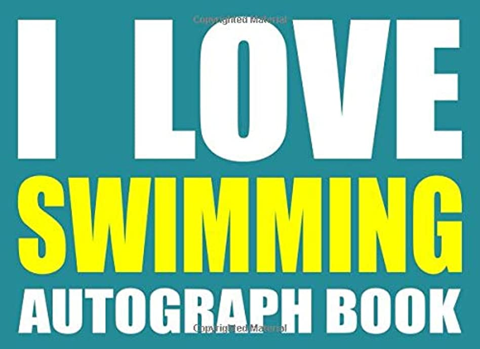 ばかげているリテラシー正義I Love Swimming Autograph Book: 25 Signature Slots - Notebook for School Clubs and Social Groups