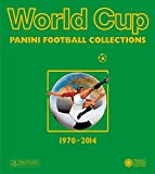 World cup. Panini football collections (1970-2014). Ediz. multilingue (Sport)
