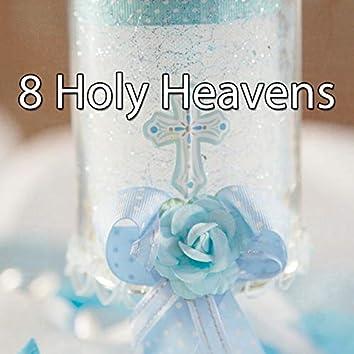 8 Holy Heavens