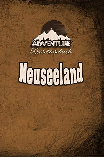 Adventure Reisetagebuch -  Neuseeland: Reiseplaner | Reisejournal für deine Reiseerinnerungen. Mit Reisezitaten, Reisedaten, Packliste, To-Do-Liste, ... viel Platz für deine Erlebnisse und Momente.