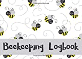 Beekeeping Logbook: Beehive Inspection Checklist journal : Tracks Beehive Health, Appearance and Conditions, A Guide For Beginner and Experienced ... and Track Your Beekeeping Activities.