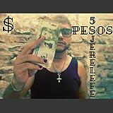 $ 5 Pesos [Explicit]