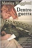 Dentro la guerra (Il Cammeo) di Maggioni, Monica (2005) Tapa dura