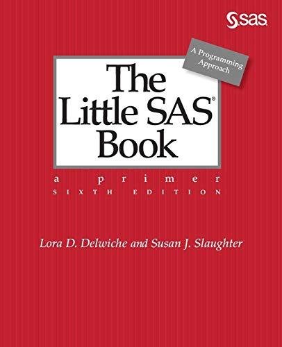 The Little SAS Book: A Primer, Sixth Edition