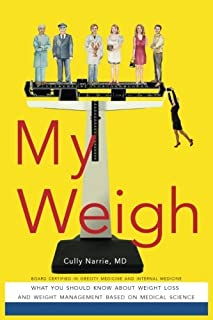 My Weigh: What You Should Know About Weight Loss and Maintenance Based on Medical Science
