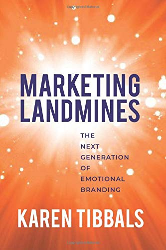 Marketing Landmines: The Next Generation of Emotional Branding