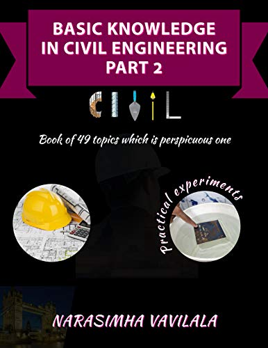 Basic Knowledge in civil engineering part 2: Book of 49 topics which is perspicuous one