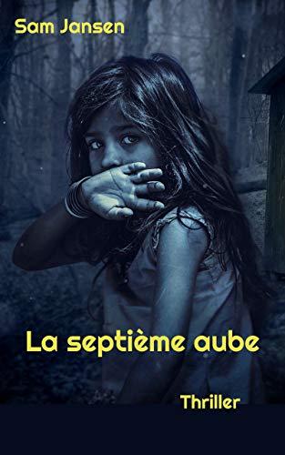 La septième aube (French Edition)