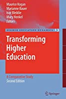 Transforming Higher Education: A Comparative Study (Higher Education Dynamics)
