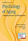 Psychology of Aging: A Biopsychosocial Perspective