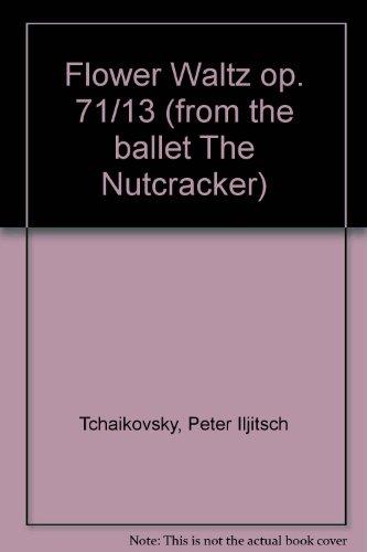 Blumenwalzer: aus dem Ballett