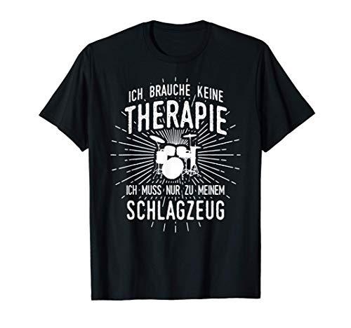 Therapie? Lieber Schlagzeug - Drummer Schlagzeuger T-Shirt