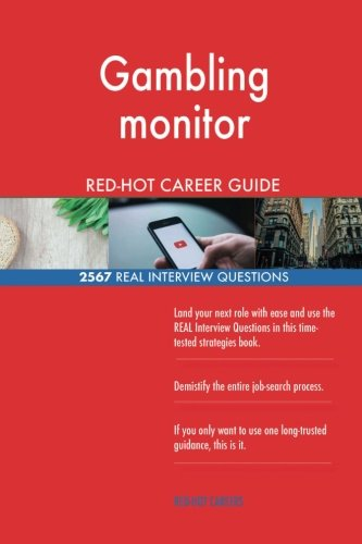 Gambling monitor RED-HOT Career Guide; 2567 REAL Interview Questions