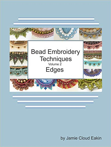 Bead Embroidery Techniques Volume 2 - Edges (English Edition)
